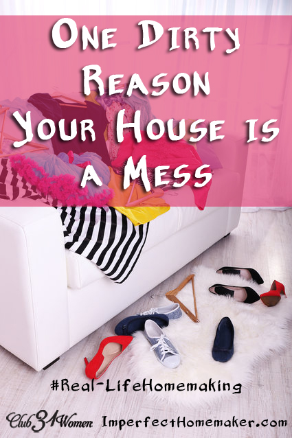 One Dirty Reason Your House is a Mess