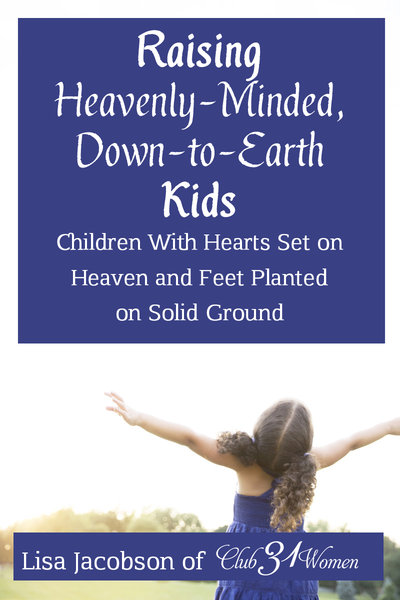 A Free eBook for Subscribers: Raising Heavenly-Minded, Down-to-Earth Kids