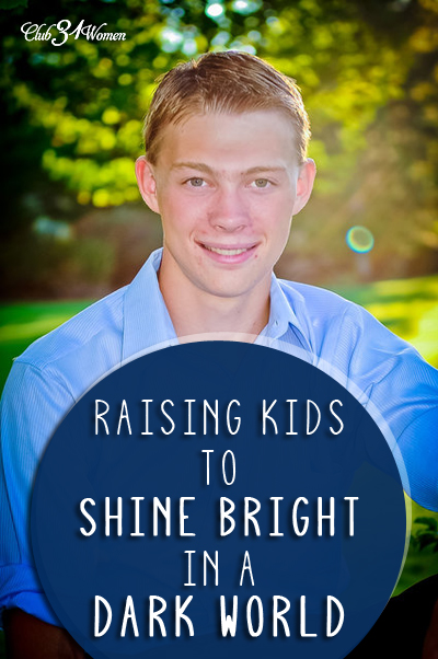 Club31Women.com_Raising Kids to Shine Bright in a Dark World