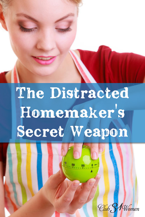 The Distracted Homemaker's Secret Weapon