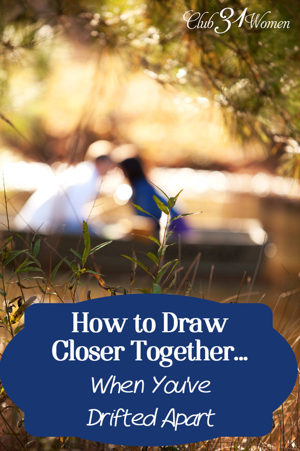 Club31women.com_How to Draw Closer Together When You've Drifted Apart