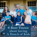 The 8 Best Things About Having A Bunch of Kids