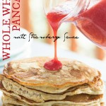Whole Wheat Pancakes with Strawberry Sauce {& Sharing Love}