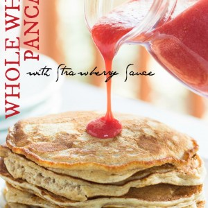 Whole Wheat Pancakes with Strawberry Sauce | Club 31 Women | club31women.com #breakfast