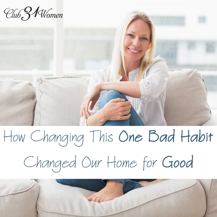 How Changing This One Bad Habit Changed Our Home For Good
