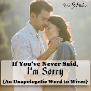 If You've Never Said I'm Sorry