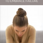 FILLED: 3 Reasons to Embrace Failure