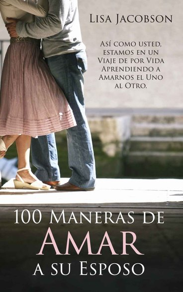 100 Maneras de Amar a Su Esposo by Lisa Jacobson