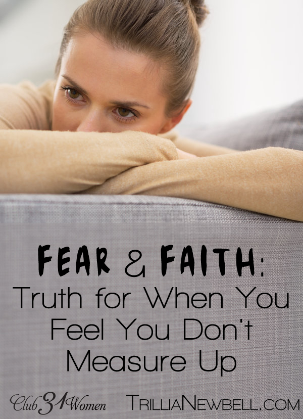 Fear & Faith: Truth for When You Feel You Don't Measure Up