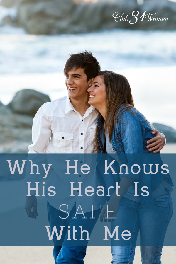 Why He Knows His Heart Will Always Be Safe With Me
