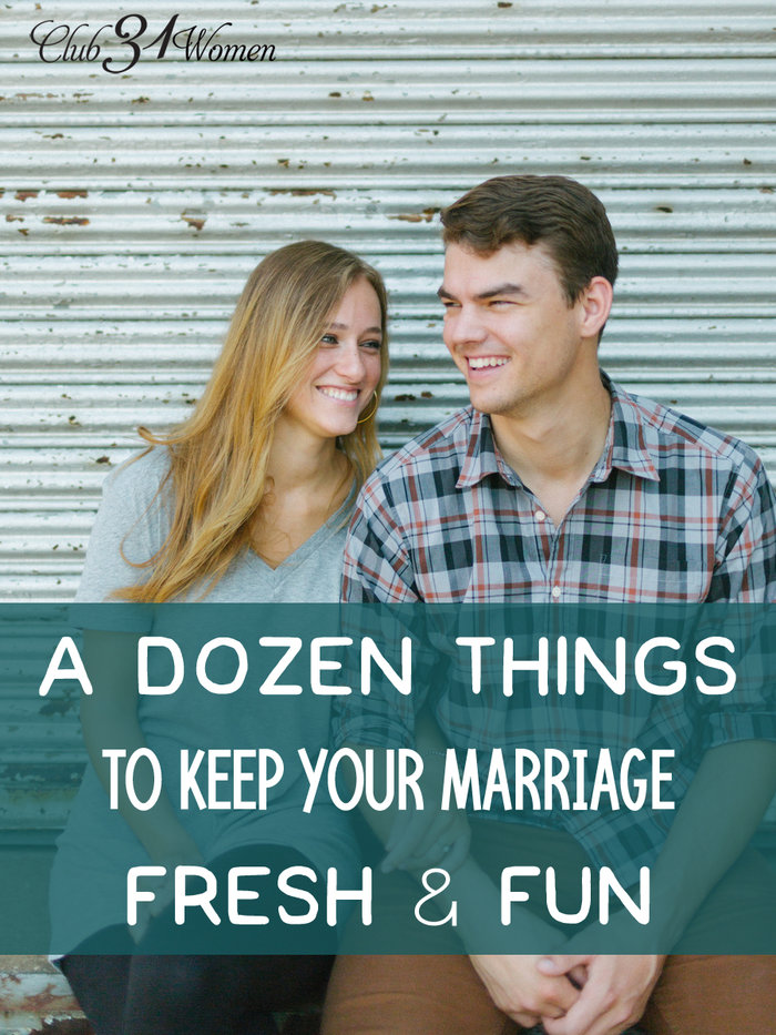 A Dozen Things to Keep Your Marriage Fresh & Fun