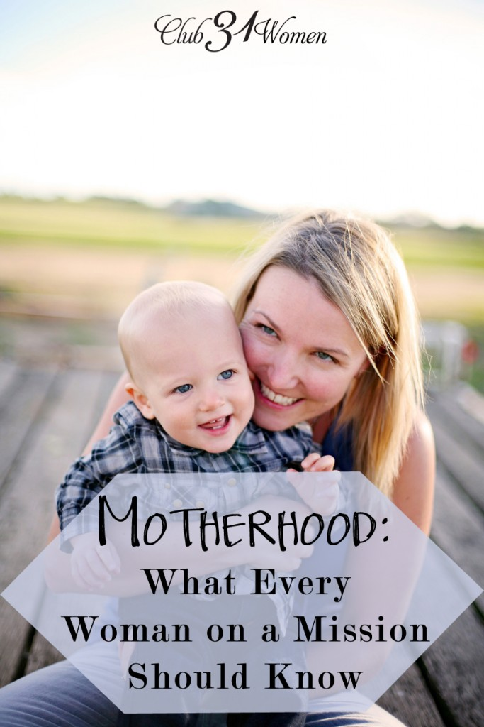 Motherhood - What Every Woman on a Mission Should Know