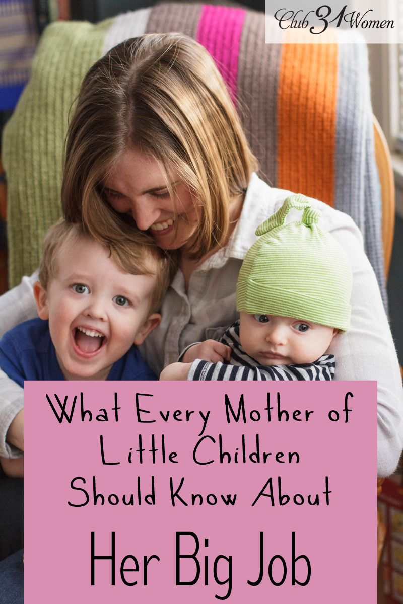 What Every Mother of Little Children Should Know about Her Big Job
