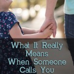 What It Really Means When Someone Calls You Mom