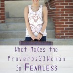 What Makes the Proverbs 31 Woman So Surprisingly Fearless