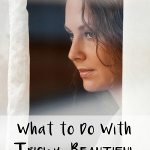 What to Do With Tricky, Beautiful Relationships