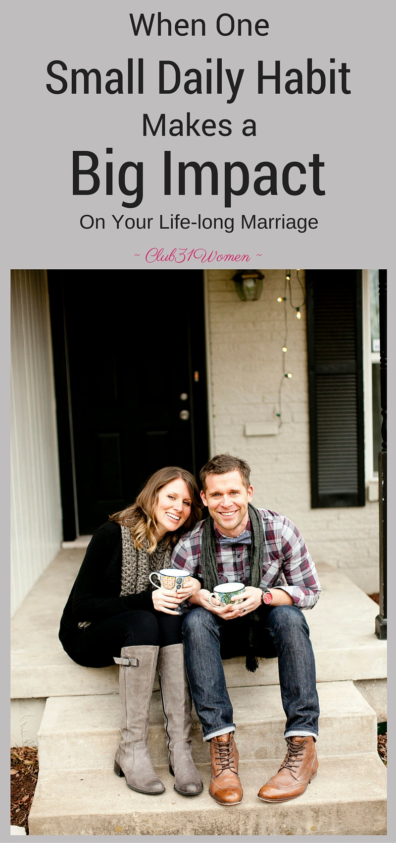 What if there was just one thing you could do to make a real impact on your marriage? A daily habit that makes for a happier, lifelong marriage? ~ Club31Women