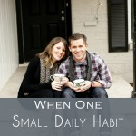 When One Small Daily Habit Makes a Big Impact On Your Lifelong Marriage