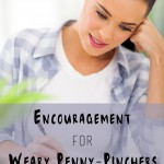 Encouragement for Weary Penny-Pinchers