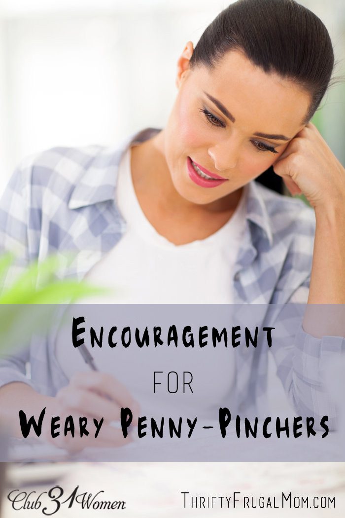Encouragement for Weary Penny Pinchers