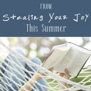 How to Keep Stress from Stealing Your Joy This Summer