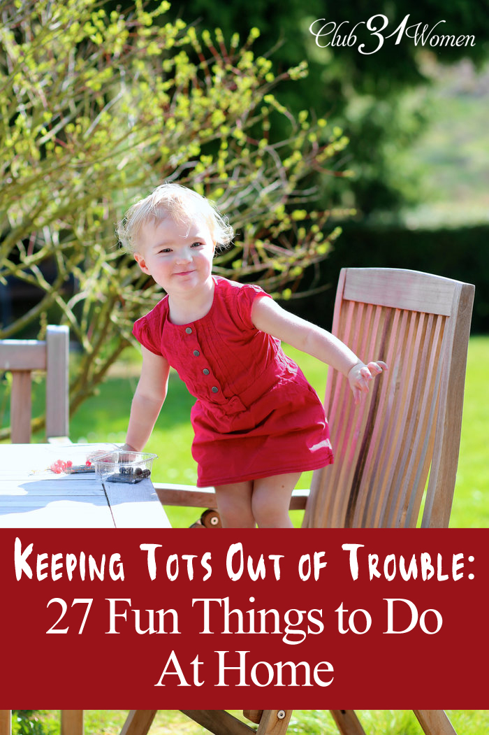Keeping Tots Out of Trouble: 27 Fun Things for Toddlers To Do At Home {& Printable}