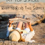 My Top 5 Picks: What to Read This Summer
