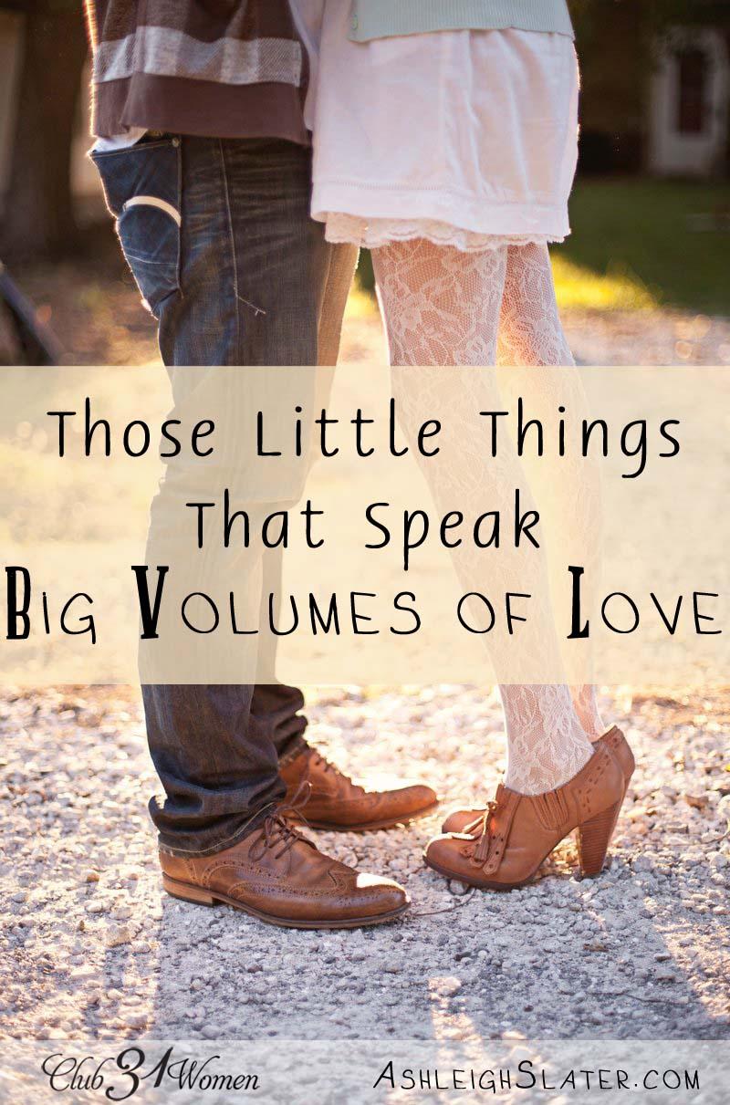 Those Little Things That Speak Big Volumes of Love