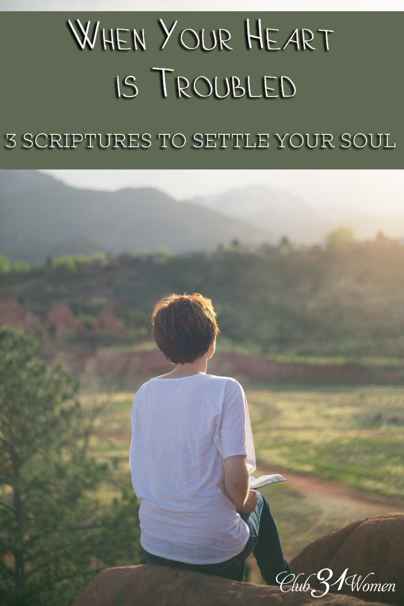 When Your Heart Is Troubled - 3 Scriptures to Settle Your Soul