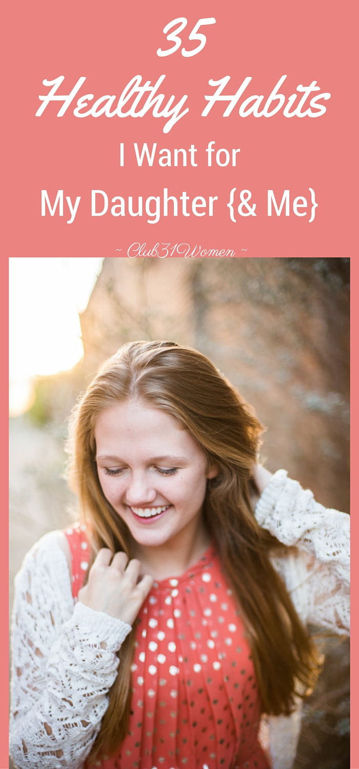 35 Healthy Habits I Want for My Daughter {and Me} via @Club31Women