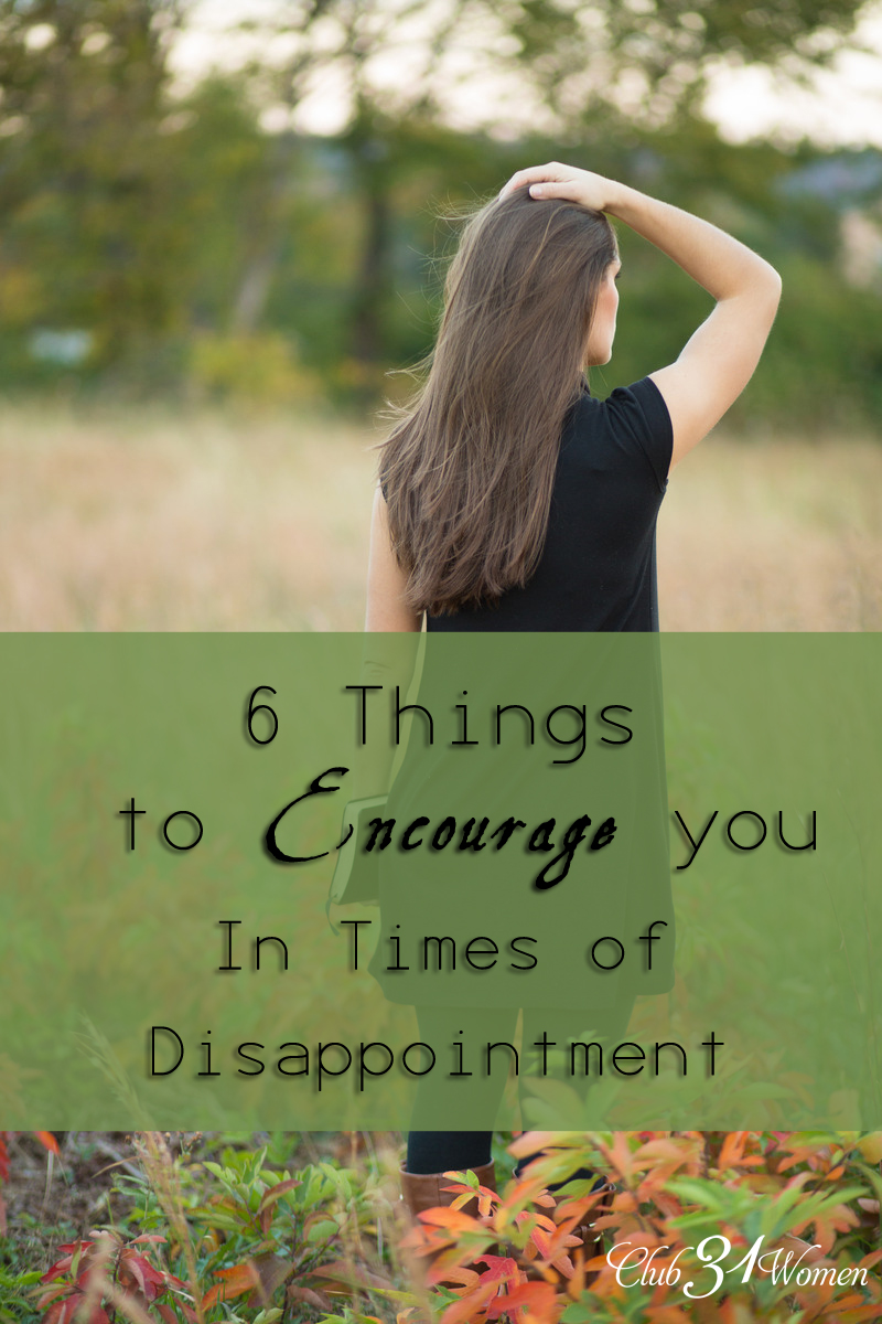 6 Things to Encourage You in Times of Disappointment