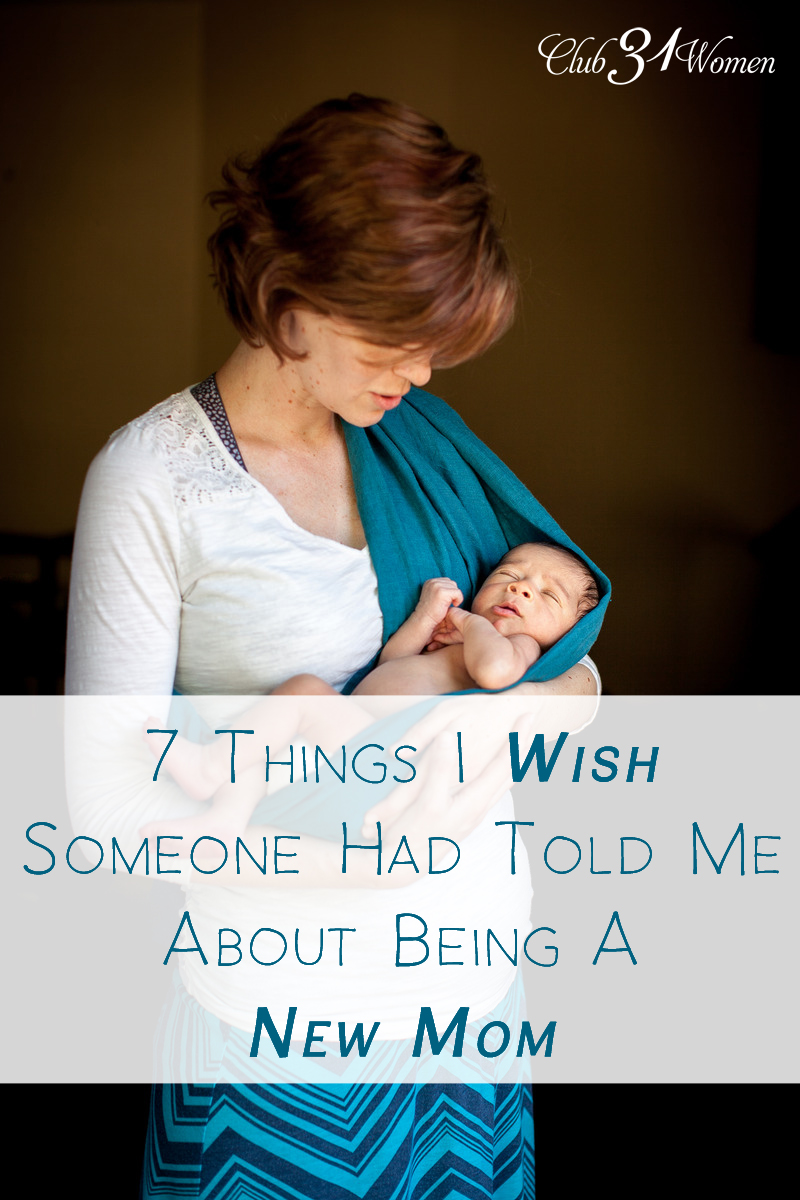 7 Things I Wish Someone Had Told Me About Being A New Mom