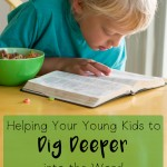 Helping Your Young Kids Dig Deeper into the Word {A Resource for Parents}