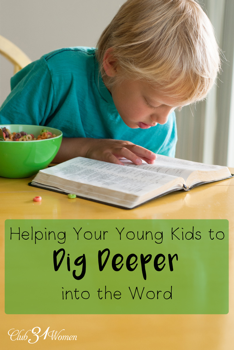 Helping Your Young Kids Dig Deeper Into the Word