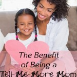 The Benefit of Being a Tell-Me-More Mom {& Book Giveaway}