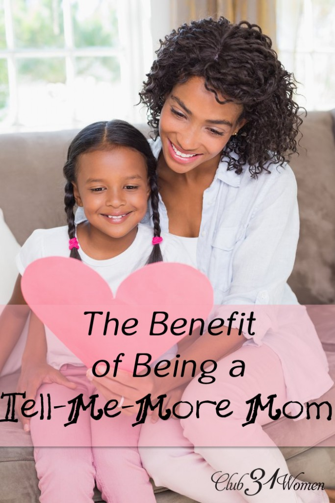 The Benefit of Being a Tell-Me-More Mom