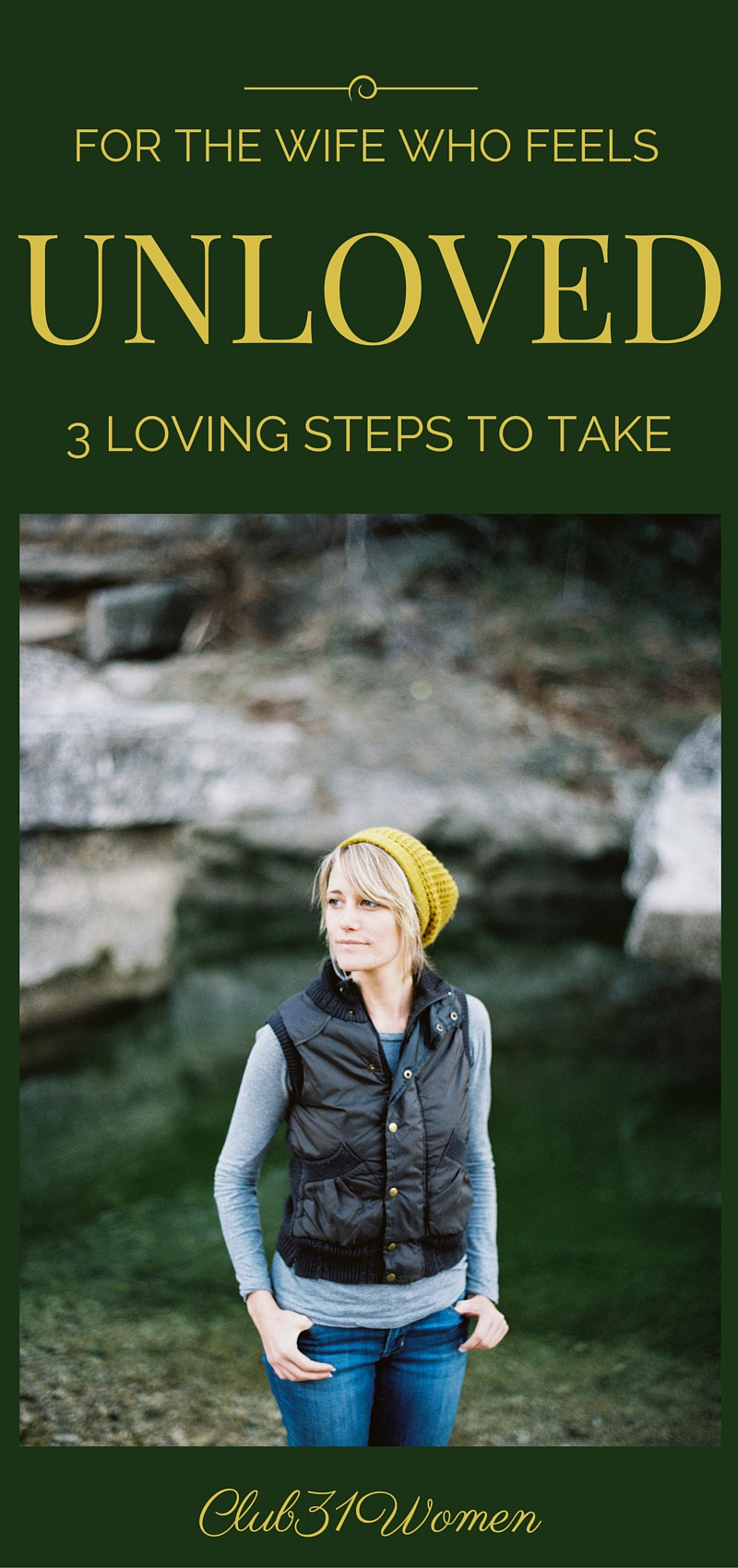 For the Wife Who Feels Unloved - 3 Loving Steps to Take