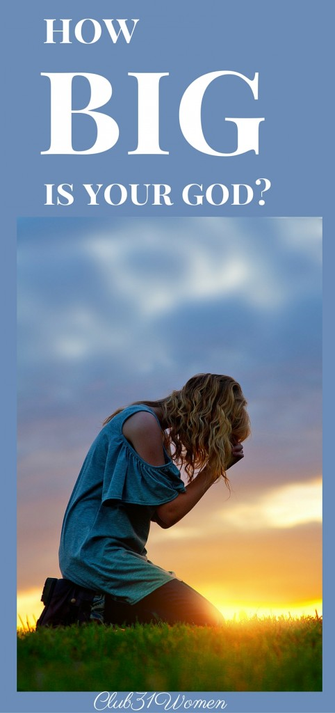 How Big Is Your God - Strengthening Your Faith