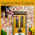 How to Make Those Tough Decisions When Parenting Against the Current Culture