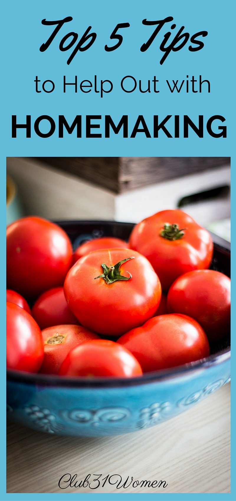 My Top Five Tips to Help You Out With Homemaking