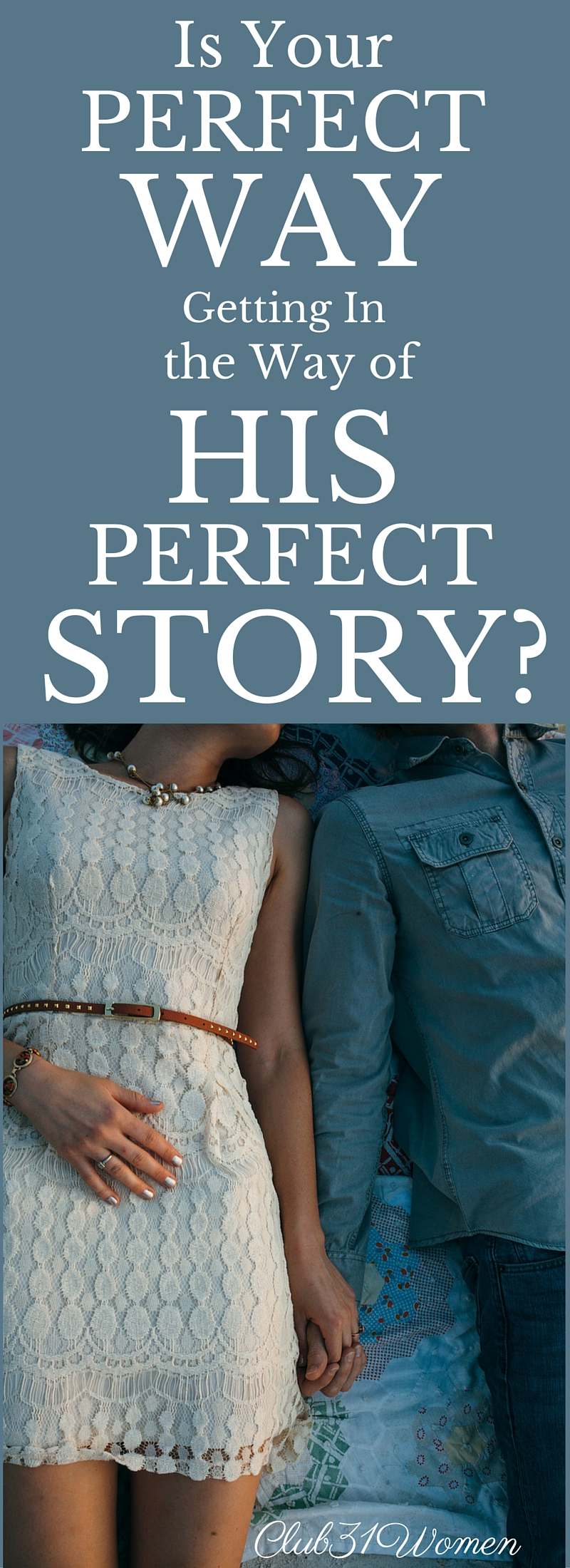 Is Your Perfect Way…Getting In the Way of His Perfect Story?