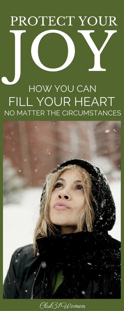 Protect Your Joy - How You Can Fill Your Heart No Matter the Circumstances