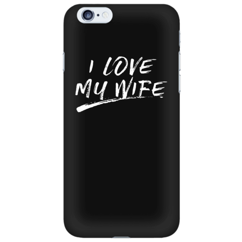 I Love My Wife Phonecase