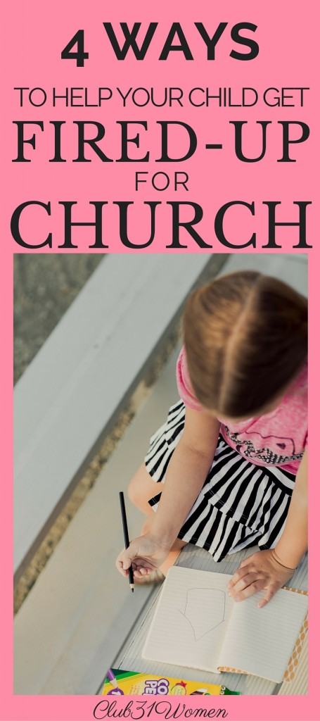 4 Ways to Help Your Child Get Fired Up for Church