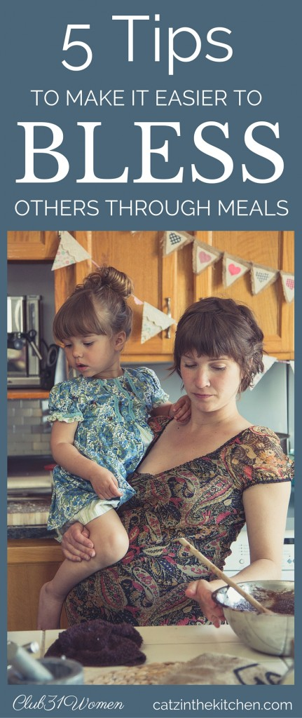 5 Tips To Make It Easier to Minister to Others Through Meals