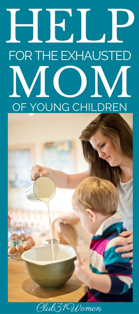 Help For The Exhausted Mom Of Young Children
