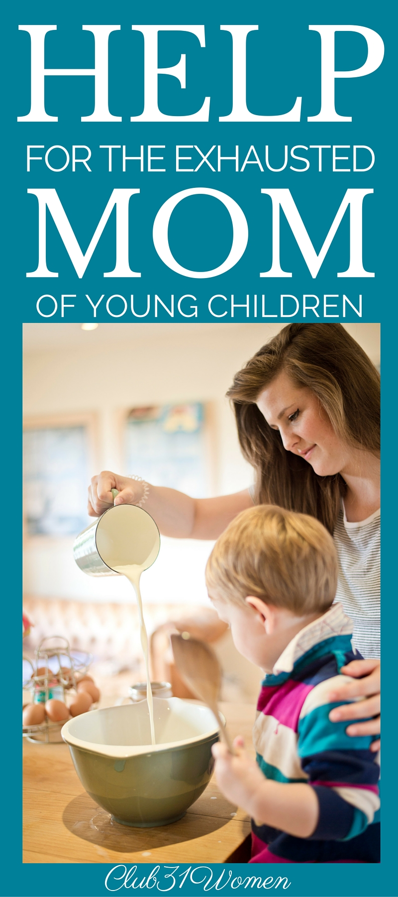 Help for the Exhausted Mom with Young Children via @Club31Women