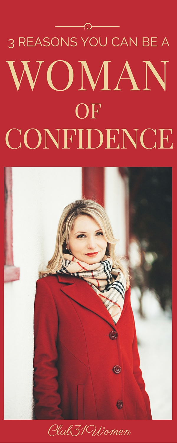 3 Reasons You Can Be A Woman of Confidence