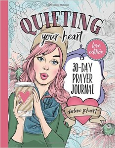 Quieting Your Heart Prayer Journal by Darlene Schacht