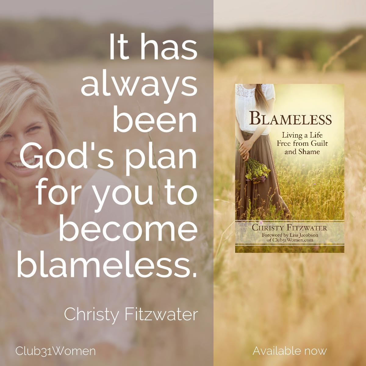 Blameless - Living A Life Free from Guilt and Shame by Christy Fitzwater